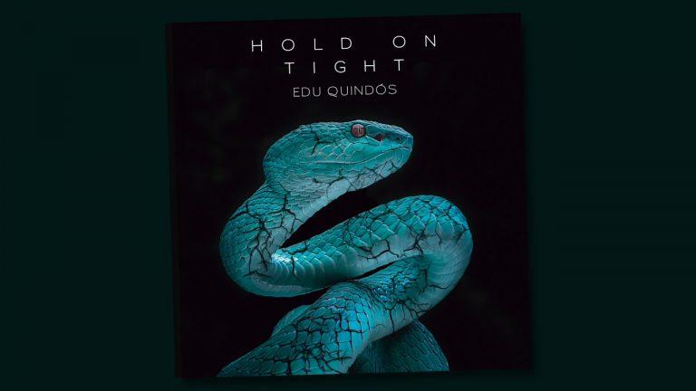 «Hold On Tight» de Edu Quindós
