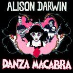 «Danza Macabra» de Alison Darwin, tercer single de adelanto.