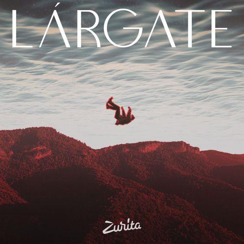 Zurita publica su nuevo single «Lárgate»