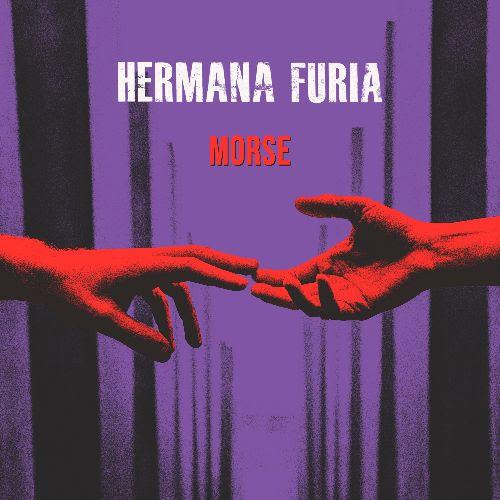 «MORSE», nuevo single de Hermana Furia