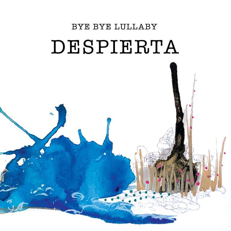 Bye Bye Lullaby presenta el singleDESPIERTA