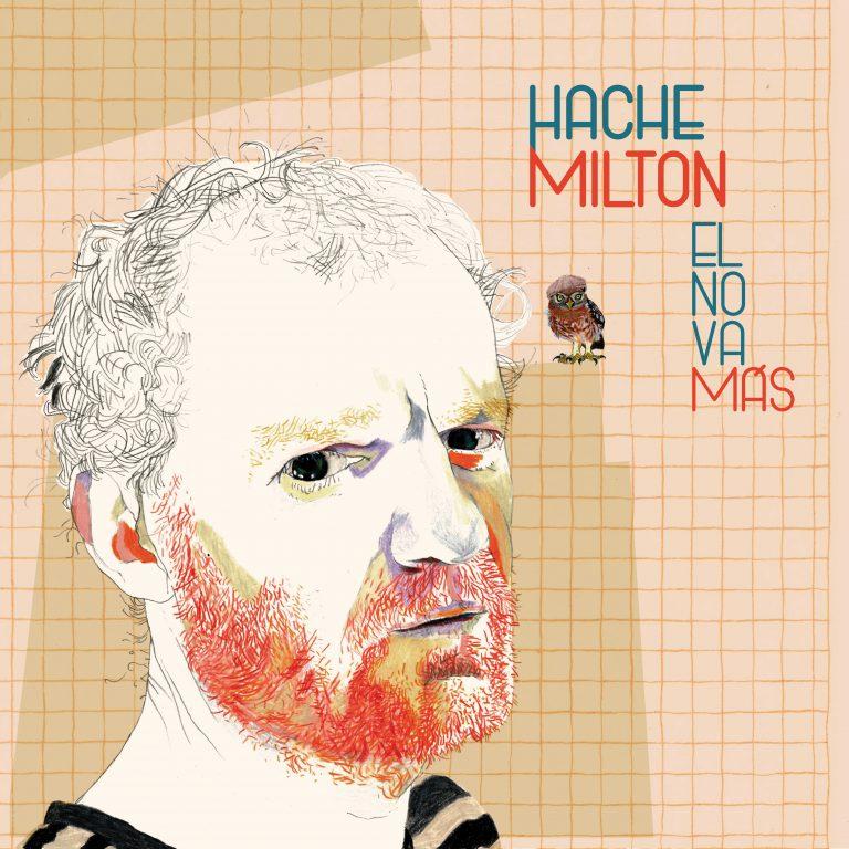 """HACHE MILTON presenta """"EL NO VA MÁS"""""""