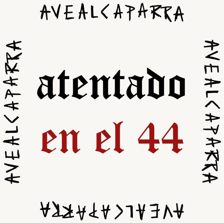 'Atentado en el 44', single debut de Ave Alcaparra