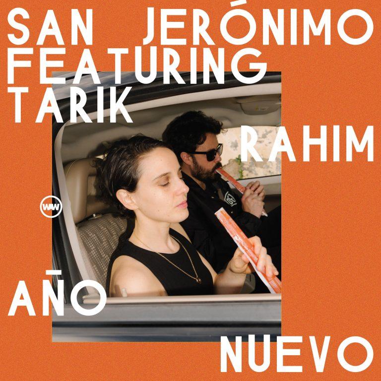 SAN JERÓNIMO Feat. TARIK RAHIM: AÑO NUEVO